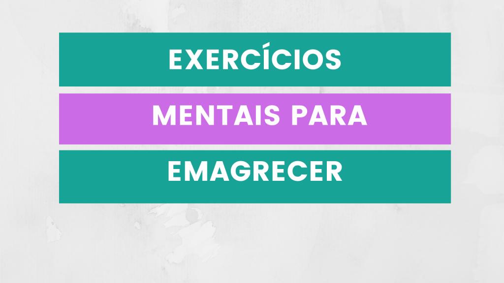 Exercícios mentais para emagrecer