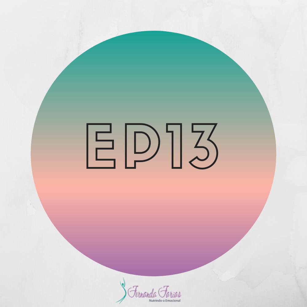 EP13 – O poder da transformação