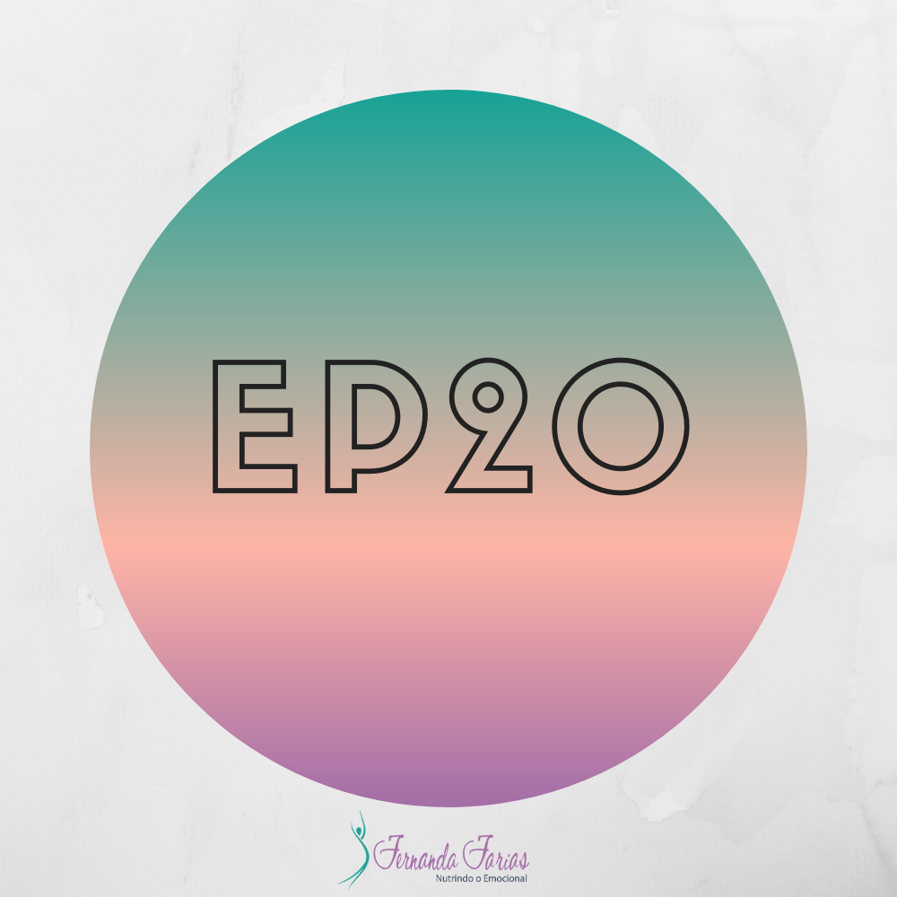 EP20 – Como diminuir o seu apetite em 21 dias
