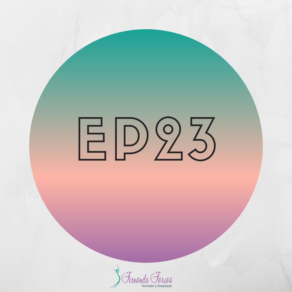 EP23 – Vive de dieta e não emagrece?