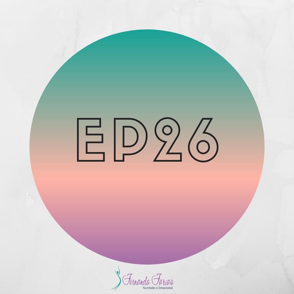 EP26 – 3 passos para mudar seu jeito de comer e emagrecer