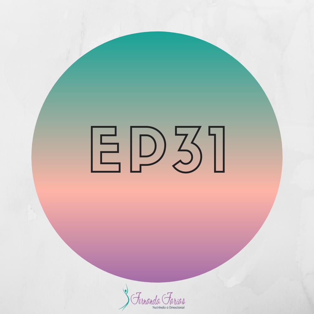 EP31 – O sucesso e a soma de pequenos esforços para grandes resultados