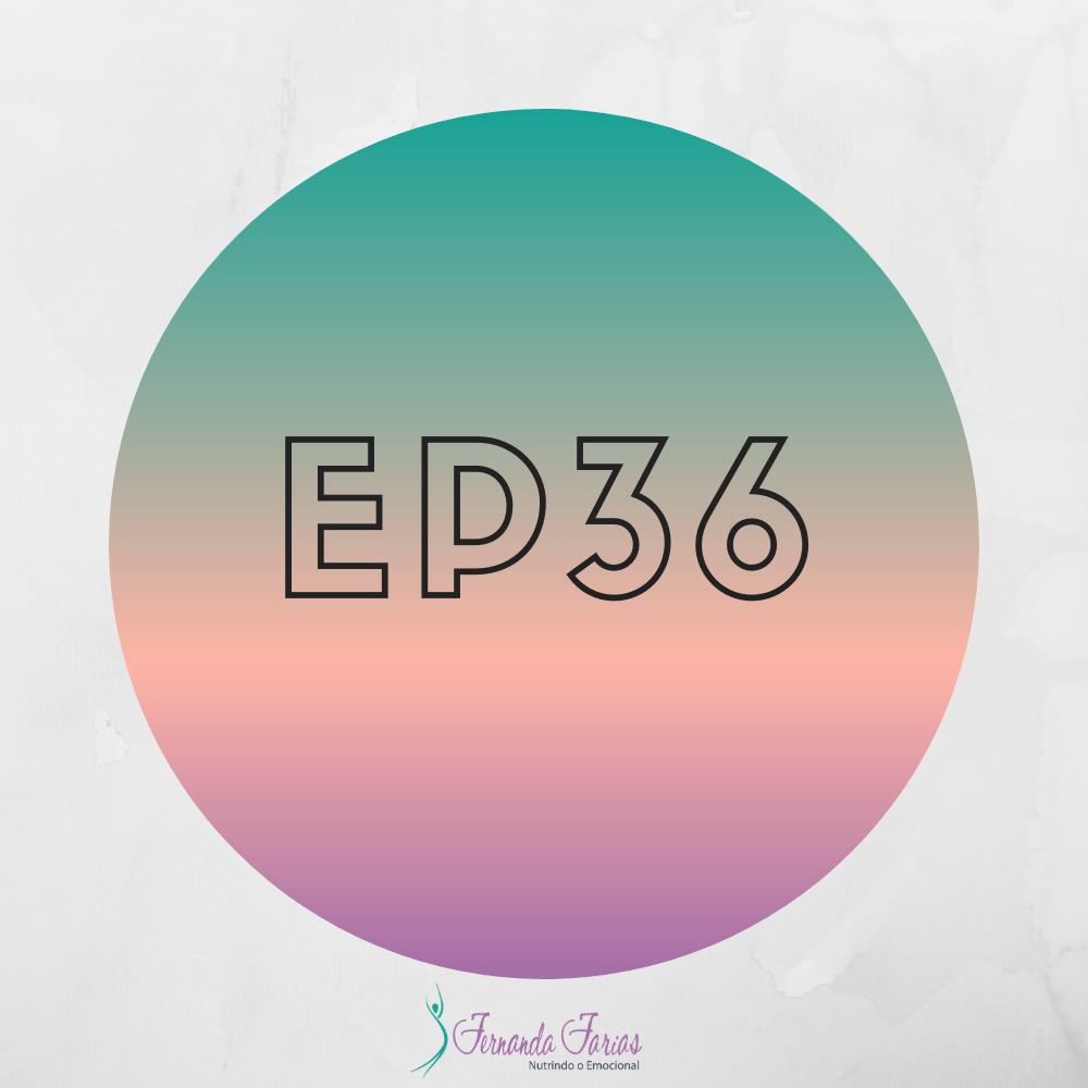 EP36 – Carnaval e o Emagrecimento