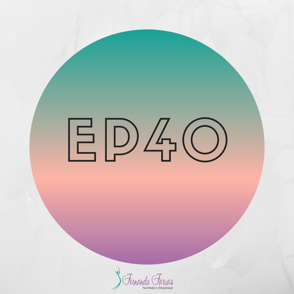 EP40 – Como aumentar a Imunidade