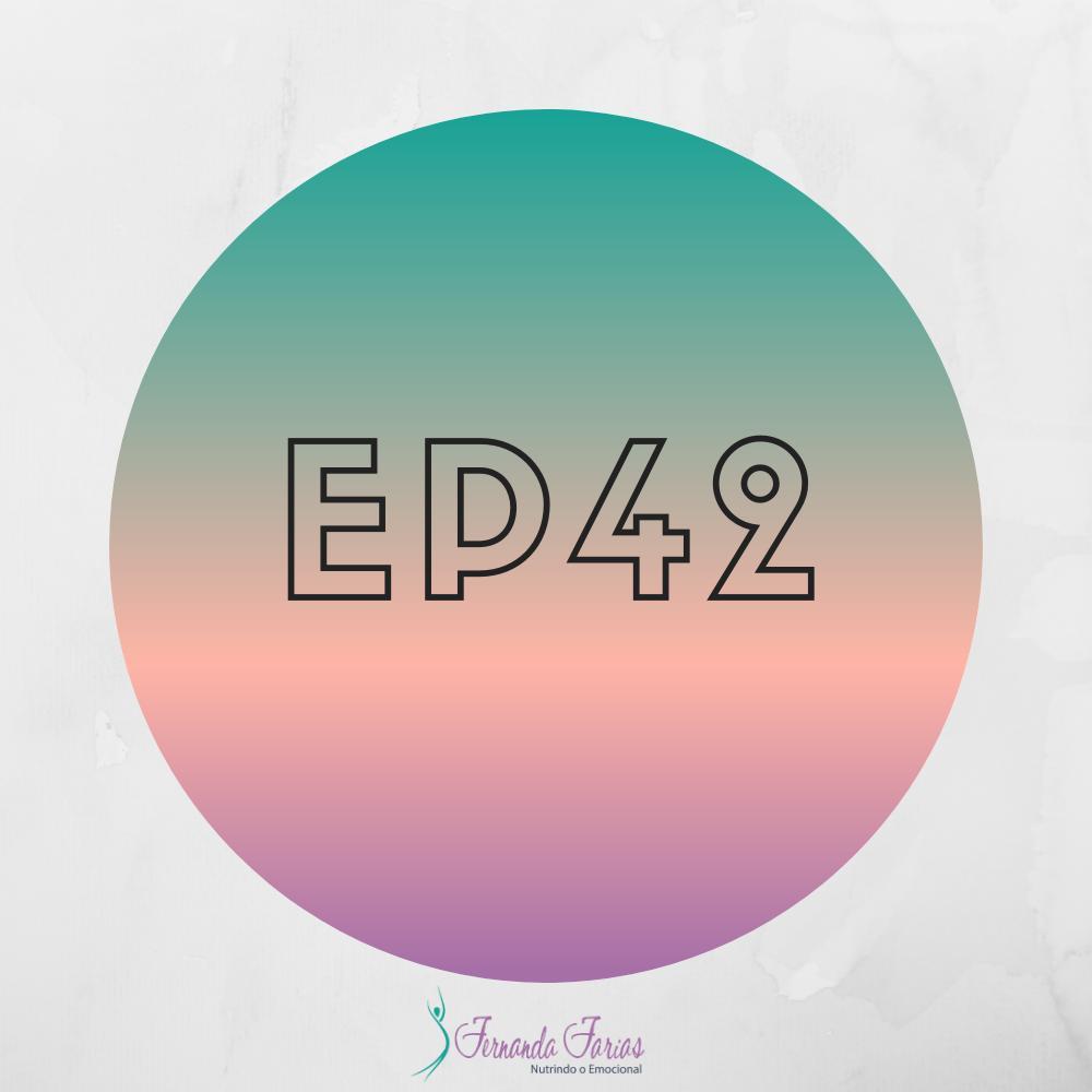 EP42 – Quanto você tem criticado a si mesmo?