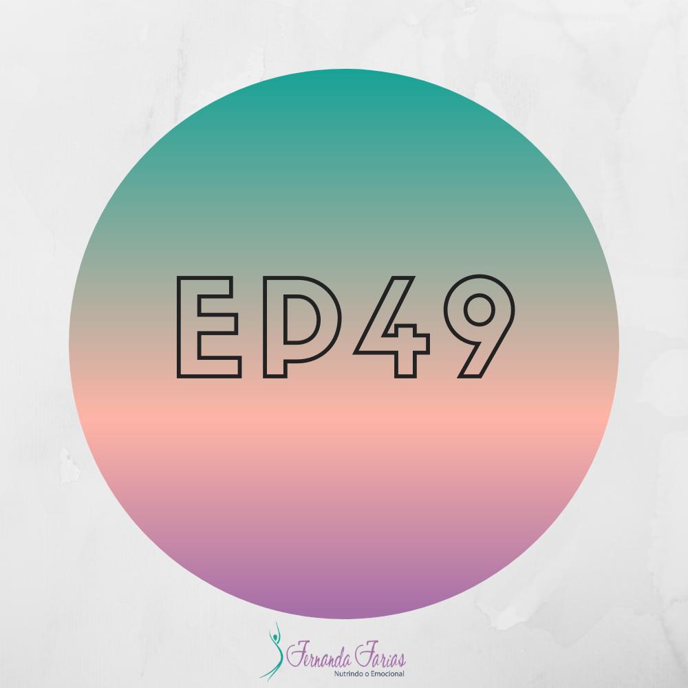 EP49 – Minha missão está relacionada com o emocional.